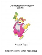 Piccola Topa - Gli imbroglioni vengono puniti!!!