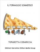 TOPADETTA CODARICCIA - IL FORMAGGIO SOMMERSO!