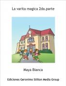 Maya Bianca - La varita magica 2da.parte