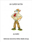 ALVARO - UN SUPER RATÓN