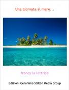 francy la lettrice - Una giornata al mare...