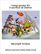 Marytopik fonduta - I tempi perduti #3:Il sacrificio di Chefren