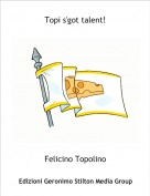 Felicino Topolino - Topi s'got talent!