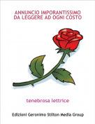tenebrosa lettrice - ANNUNCIO IMPORANTISSIMO DA LEGGERE AD OGNI COSTO