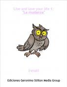 """Irerati - Live and love your life 1:""""La mudanza"""""""