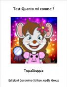 TopaStoppa - Test:Quanto mi conosci?
