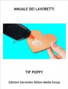 TIP POPPY - MNUALE DEI LAVORETTI