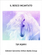 TIP POPPY - IL BOSCO INCANTATO
