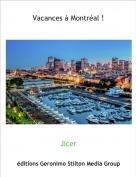 Jicer - Vacances à Montréal !