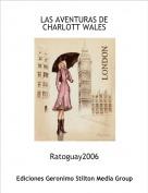 Ratoguay2006 - LAS AVENTURAS DE CHARLOTT WALES