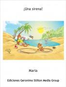 Maria - ¡Una sirena!
