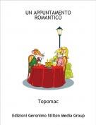 Topomac - UN APPUNTAMENTO ROMANTICO