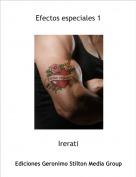 Irerati - Efectos especiales 1