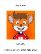 SAM LOL - ¡Soy Nuevo!