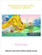 Piccola topa - Giornalino sul regno della Fantasia 2 edizione