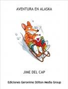 JIME DEL CAP - AVENTURA EN ALASKA