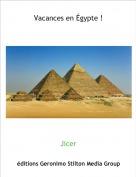 Jicer - Vacances en Égypte !
