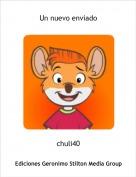 chuli40 - Un nuevo enviado
