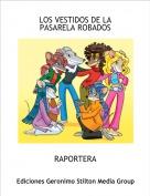 RAPORTERA - LOS VESTIDOS DE LA PASARELA ROBADOS