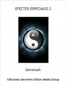 Geronoah - EFECTOS ESPECIALES 2
