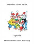 Topilenia - Geronimo salva il natale