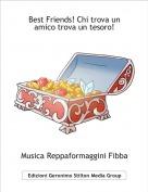 Musica Reppaformaggini Fibba - Best Friends! Chi trova un amico trova un tesoro!