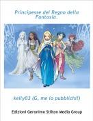 kelly03 (G, me lo pubblichi!) - Principesse del Regno della Fantasia.