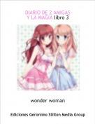 wonder woman - DIARIO DE 2 AMIGASY LA MAGIA libro 3