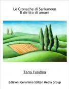 Taria Fondina - Le Cronache di SariumoonIl diritto di amare