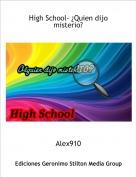 Alex910 - High School- ¿Quien dijo misterio?