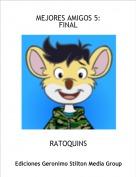 RATOQUINS - MEJORES AMIGOS 5:FINAL