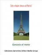 """Gonzalo el mono - """"Un viaje loco a París"""""""