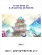 Rkua - Mouse Elves (III)-La búsqueda comienza-