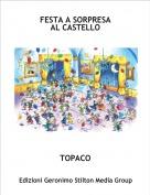 TOPACO - FESTA A SORPRESA AL CASTELLO