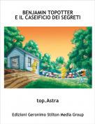 top.Astra - BENJAMIN TOPOTTERE IL CASEIFICIO DEI SEGRETI