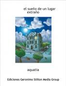 aquatia - el sueño de un lugar extraño