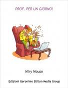 Miry Mouse - PROF. PER UN GIORNO!