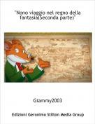 """Giammy2003 - """"Nono viaggio nel regno della fantasia(Seconda parte)"""""""