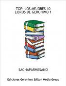 SACHAPARMESANO - TOP: LOS MEJORES 10LIBROS DE GERONIMO 1