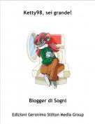 Blogger di Sogni - Ketty98, sei grande!