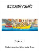 Topilvia11 - vacanze quanto sono belle UNA VACANZA A VENEZIA