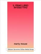 marty mouse - IL PRIMO LIBRO INTERATTIVO