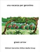 green arrow - una vacanza per geronimo
