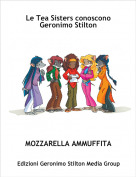MOZZARELLA AMMUFFITA - Le Tea Sisters conoscono Geronimo Stilton