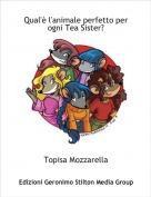 Topisa Mozzarella - Qual'è l'animale perfetto per ogni Tea Sister?