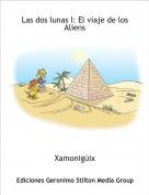Xamonigüix - Las dos lunas I: El viaje de los Aliens