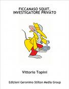 Vittorio Topini - FICCANASO SQUIT,INVESTIGATORE PRIVATO