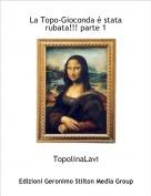 TopolinaLavi - La Topo-Gioconda è stata rubata!!! parte 1