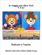 """Dedicato a Topstar - In viaggio per New York""""T.V.B."""""""