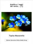 Topisa Mozzarella - Amèlie e i sogni del vento... [1]